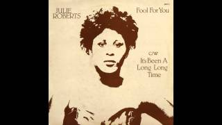 Julie Roberts - Fool For You