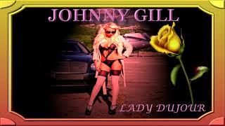 JOHNNY GILL - Lady Dujour
