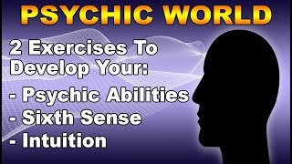 Exercises To Develop Your Psychic Abilities | Sixth Sense | Intuition