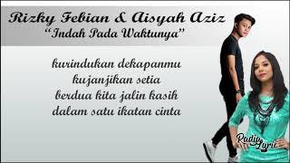 Indah Pada Waktunya - Rizky Febian Feat. Aisyah Aziz (Video Lirik)