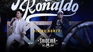 Humberto e Ronaldo - Dia de Sorte #SaideiraDos10Anos