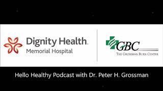 Hello Healthy Podcast with Dr. Peter H. Grossman