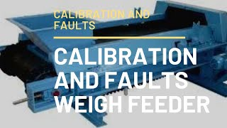 Weigh Feeder Calibration And Common Faults