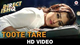 Toote Tare | Direct Ishq | Rajniesh Duggal, Arjun Bijlani