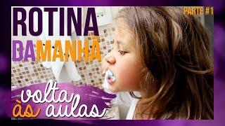 ROTINA DA MANHÃ NA VOLTA ÀS AULAS | PARTE 1 - Luiza Vinco