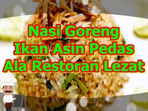 Video Resep Nasi Goreng Ikan Asin Pedas Ala Restoran Lezat