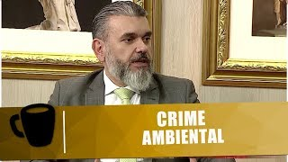 Advogado e economista Alessandro Azzoni fala sobre crime ambiental - Tribuna Independente