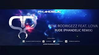 Rene Rodrigezz Feat. Lova   Rude (Phandelic Remix)