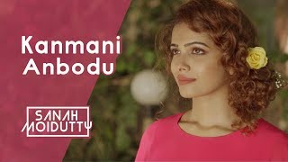 Kanmani Anbodu - sanah0107