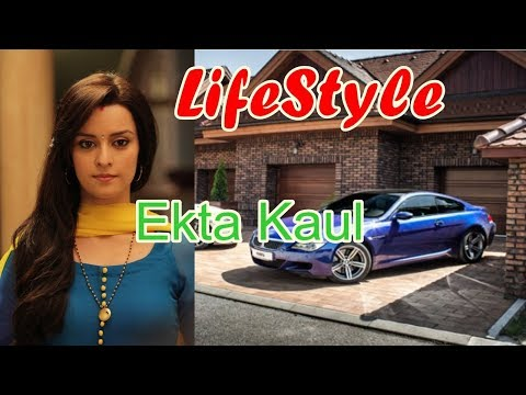 Ekta Kaul Real Lifestyle, Net Worth,Boyfriend, Salary, Houses, Cars,  Education, Bio And Family