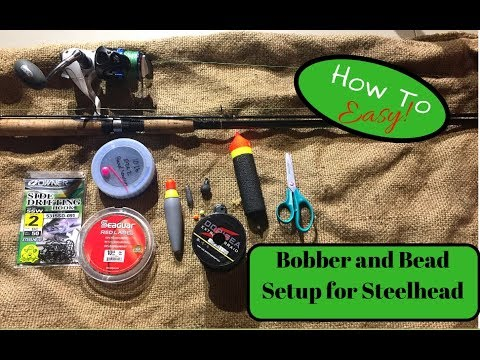 How to set up a slip bobber for steelhead- Bead fishing for Beginners
