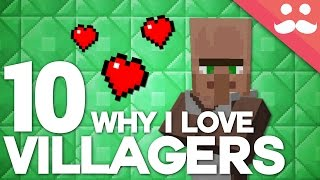 10 Reasons Why I LOVE Villagers In Minecraft!