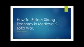 How To: Build an Economy in Medieval 2 Total War - Part 1