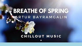 Breath Of Spring by Artur Bayramgalin - bayramjazz