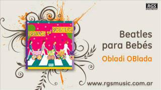 Beatles para Bebés - Obladi Oblada