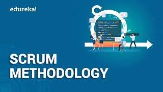 Scrum Methodology | Agile Scrum Framework | Scrum Master Tutorial | Edureka
