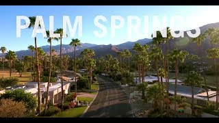 Palm Springs Drone! | Drone The Globe | Travel + Leisure