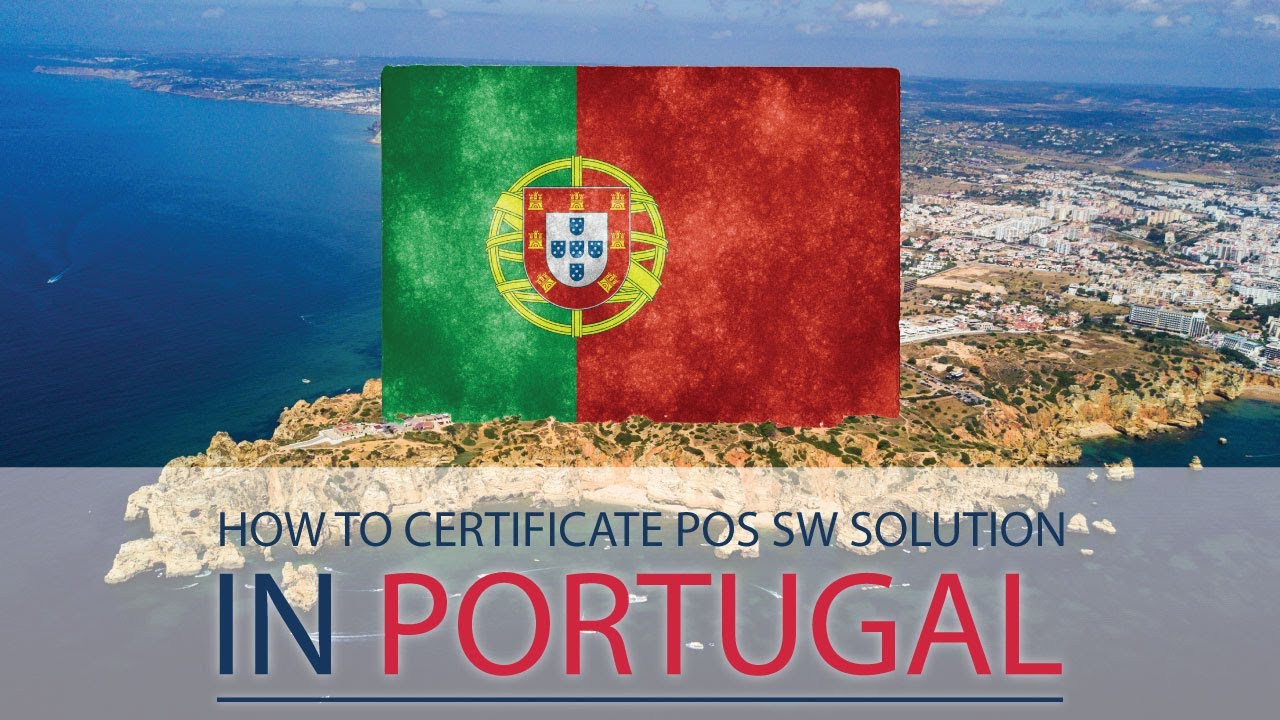 How to certificate POS SW solution in Portugal