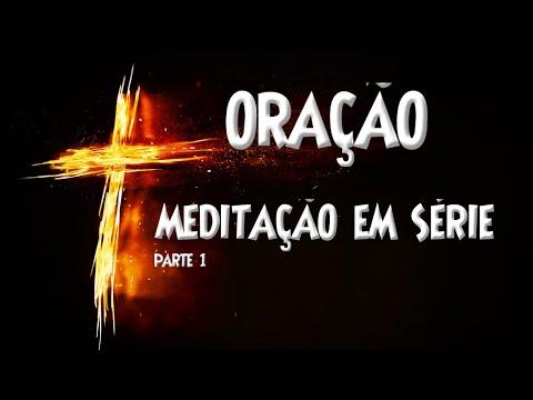 ORAO | MEDITAO EM SRIE PARTE 1 | VERCICULOS DE ORAO | O PODER DA ORAO