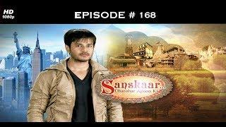 Sanskaar - Season 1 - 4th September 2013 - संस्कार  - Full Episode 168