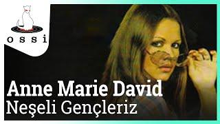 Anne Marie David / Neşeli Gençleriz