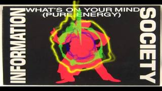 Information Society   Whats On Your Mind   Remix