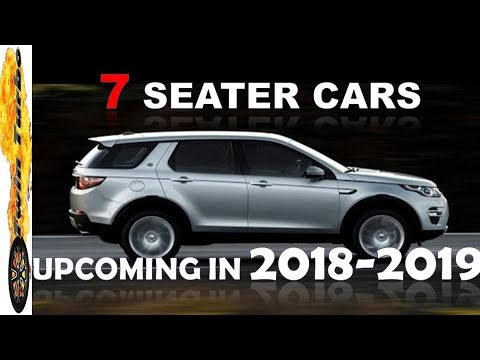 UPCOMING 7 SEATER CARS IN INDIA 2018-2019 | NEW 7 SEATER CARS IN INDIA | 7SEATER SUV CARS