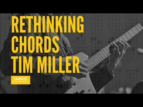 Rethinking Chords-Tim Miller Style