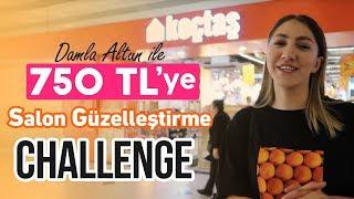 750 TL'ye Salon Güzelleştirme Challenge | Damla Altun | Dekorasyon Challenge