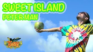 SWEET ISLAND / PETER MAN