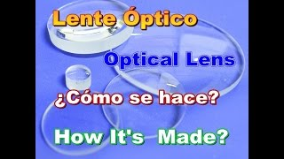 Optical Lens - History & Manufacture (How It's Made?)