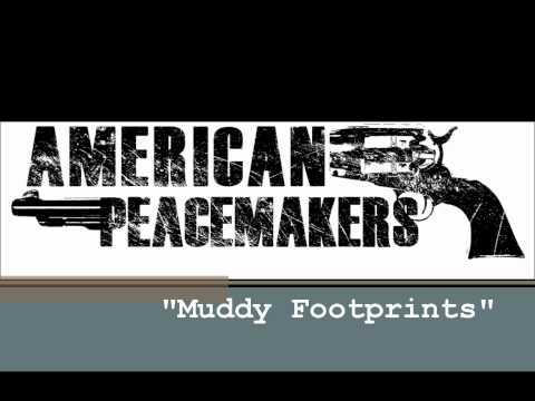 """American Peacemakers - """"Muddy Footprints"""""""