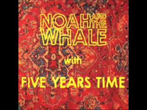Noah and the whale 5 years time mp3