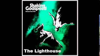 Shaking Godspeed – The Lighthouse