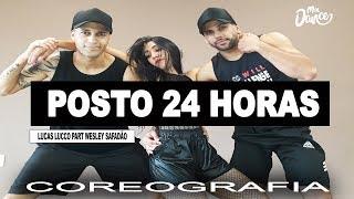 Posto 24 Horas   Lucas Lucco Part. Wesley Safadão (Coreografia) Mix Dance