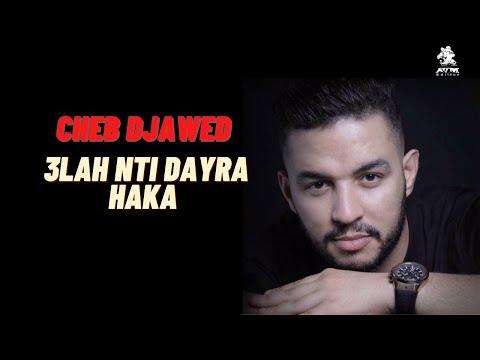 Cheb Djawed - 3lah nti Dayra haka ( AVM EDITION )