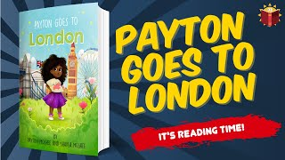 📚Payton Goes To London   Read Along   Childrens Book   Story Book   Kid Books   Books For Kids