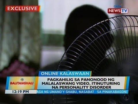 [GMA]  BT: Pagkahilig sa panonood ng malalaswang video, itinuturing na personality disorder
