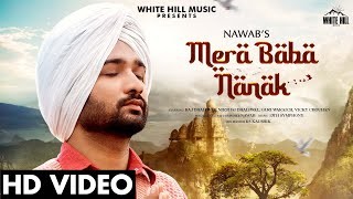 Mera Baba Nanak (Official Video) | Nawab | New Punjabi Song 2020 | White Hill Music