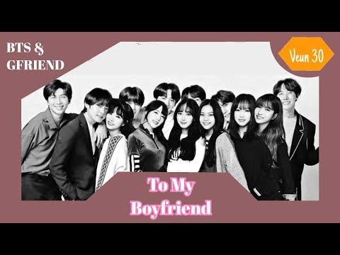 BTS & GFRIEND - To My Boyfriend