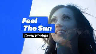Geetu Hinduja- Feel The Sun - songdew