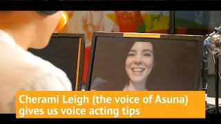 Cherami Leigh (The voice of Asuna and Sailor Venus) gives tips to aspiring voice actors