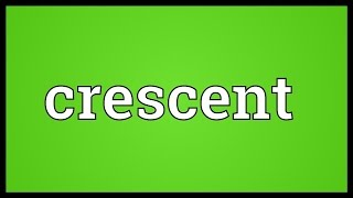 Crescent Meaning