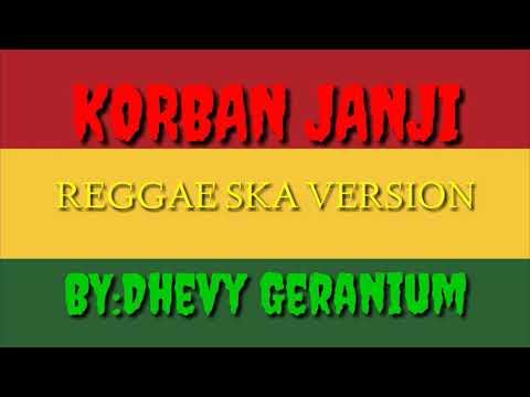 , title : 'KORBAN JANJI [Versi Ska reggae By: Dhevy Geranium]'