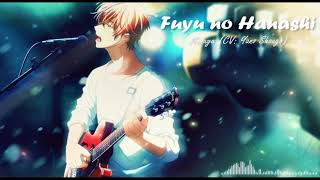 Fuyu no Hanashi (冬のはなし) _ Mafuyu (CV: Yano Shougo)   Lyrics (Romaji)