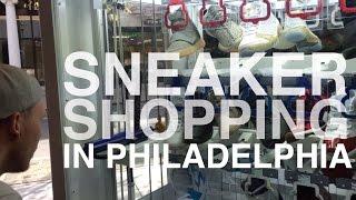 SNEAKER SHOPPING IN PHILADELPHIA