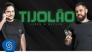 Jorge & Mateus   TIJOLÃO (Vídeo Oficial)