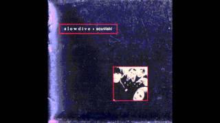 Slowdive - Here She Comes