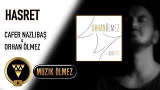 Cafer Nazlıbaş & Orhan Ölmez - Hasret - Official Audio