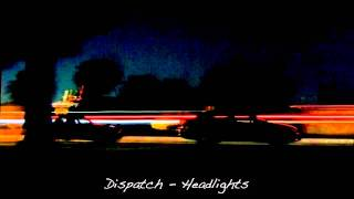 Dispatch | Headlights
